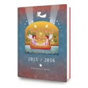 Džiaugsmui ir laimei. Kalendorius ir darbo knyga 2015/2016